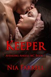 Keeper (Avenging Angels MC, #2) - Nia Farrell