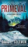 Primeval: An Event Group Thriller (Event Group Thrillers) - David L. Golemon