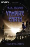 Vampire Earth 6 - Flug des Adlers: Roman - E. E. Knight