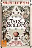 Trix Solier, Zauberlehrling voller Fehl und Adel: Roman (Gulliver) - Sergej Lukianenko