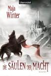 Die Säulen der Macht - Maja Winter