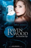 Der schlafende Engel: Ravenwood 3 - Roman - Mia James