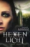 Hexenlicht: (Dark Magic 01) - Sharon Ashwood,  Sabine Schilasky