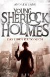 Young Sherlock Holmes 2: Das Leben ist tödlich - Andrew Lane