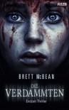 Die Verdammten: Endzeit-Thriller - Brett McBean