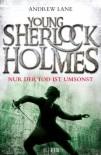 Young Sherlock Holmes 4: Nur der Tod ist umsonst - Andrew Lane