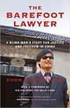 The Barefoot Lawyer: The Remarkable Memoir of China's Bravest Political Activist - Chen Guangcheng, Dalai Lama The