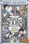 Trix Solier - Odyssee im Orient: Roman (Gulliver) - Sergej Lukianenko