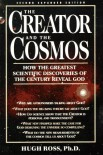 The Creator and the Cosmos: How the Greatest Scientific Discoveries of the Century Reveal God - Hugh Ross