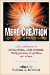 Mere Creation: Science, Faith & Intelligent Design - William A. Dembski, Henry F. Schaefer, Michael J. Behe, David Berlinski, Phillip E. Johnson, Stephen C. Meyer, Hugh Ross