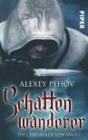 Schattenwanderer: Die Chroniken von Siala 1 - Alexey Pehov