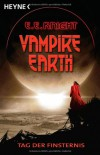 Vampire Earth - Tag der Finsternis: Roman - E. E. Knight