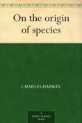 On the Origin o... - Charles Darwin