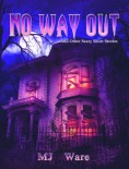 No Way Out - An... - MJ Ware