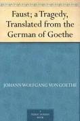 Faust; a Traged... - Johann Wolfgang von ...