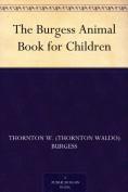 The Burgess Ani... - Thornton W. Burgess
