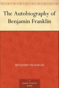 The Autobiograp... - Benjamin Franklin, E...
