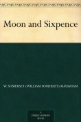Moon and Sixpen... - W. Somerset Maugham