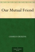 Our Mutual Frie... - Charles Dickens
