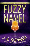 Fuzzy Navel - A... - J.A. Konrath;Jack Ki...