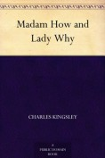 Madam How and L... - Charles Kingsley