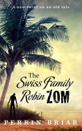 The Swiss Famil... - Perrin Briar