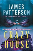 Crazy House - James Patterson,Gabrielle Charbonnet