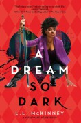 A Dream So Dark - L. L. McKinney