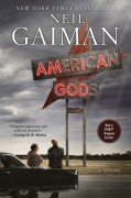 American Gods: A Novel - Neil Gaiman