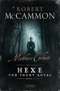 Matthew Corbett und die Hexe von Fount Royal: Roman - Nicole Lischewski,Robert R. McCammon