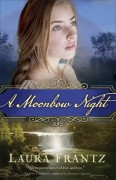 A Moonbow Night - Laura Frantz
