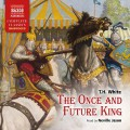 The Once and Future King - T.H. White,Neville Jason