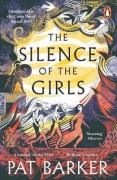 The Silence of the Girls - Pat Barker