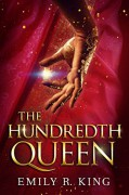 The Hundredth Queen (The Hundredth Queen Series Book 1) - Emily R. King
