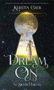Dream On (The Silver Trilogy) - Kerstin Gier,Anthea Bell