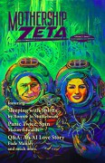 Mothership Zeta: Issue 1 (Mothership Zeta Year 1) - Bonnie Jo Stufflebeam,Anna Salonen,Fade Manley,Malon Edwards,Marina J. Lostetter,Sarah Gailey,Paul DesCombaz,Kevin Wetmore,Suyi Davies Okungbowa,Mur Lafferty