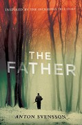 The Father: Made in Sweden, Part I - Anton Svensson,Elizabeth Clark Wessel