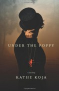 Under the Poppy - Kathe Koja