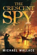 The Crescent Spy - Michael Wallace