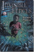 Invisible Fences - Steve Gilberts,Norman Prentiss,Keith Minnion
