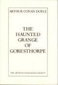 The Haunted Grange Of Goresthorpe - Arthur Conan Doyle