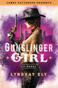 Gunslinger Girl - Lyndsay Ely,James Patterson