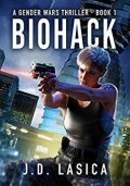 Biohack: A high-tech conspiracy thriller (Gender Wars Book 1) - J.D. Lasica