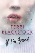 If I'm Found (If I Run Series) - Terri Blackstock