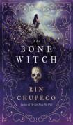 The Bone Witch - Rin Chupeco