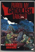 Pardon My Ghoulish Laughter - Donald E Westlake,Fredric Brown