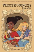 Princess Princess Ever After - Katie O'Neill