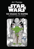Star Wars: 100 Images to Inspire Creativity and Relaxation (Art Therapy) - Catherine Saunier-Talec,Anne Vallet
