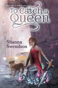 To Catch a Queen - Shanna Swendson
