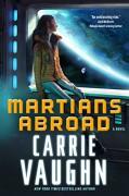 Martians Abroad: A novel - Carrie Vaughn